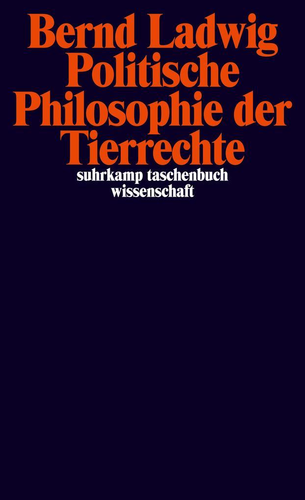 Politische Philosophie der Tierrechte als Taschenbuch