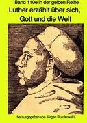 Luther erzählt über sich, Gott und die Welt - Band 110e sw in der gelben Reihe bei Jürgen Ruszkowski