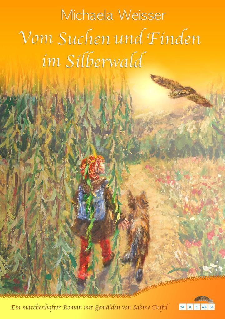 Vom Suchen und Finden im Silberwald als eBook epub