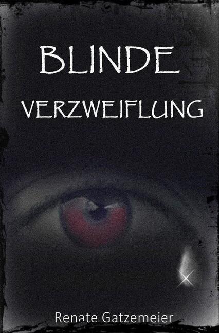 Blinde Verzweiflung als Buch (gebunden)