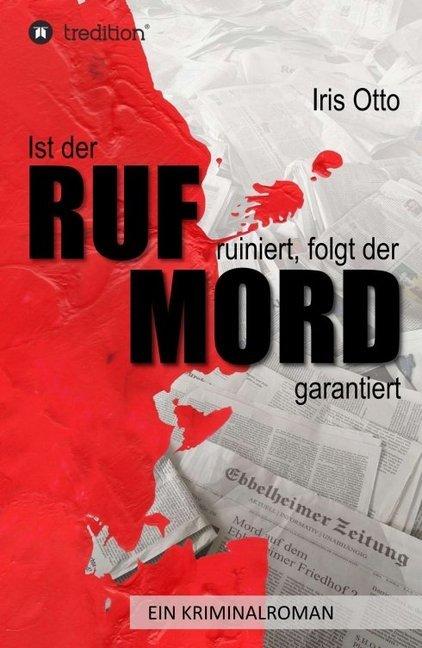 Ist der RUF ruiniert, folgt der MORD garantiert als Buch (kartoniert)