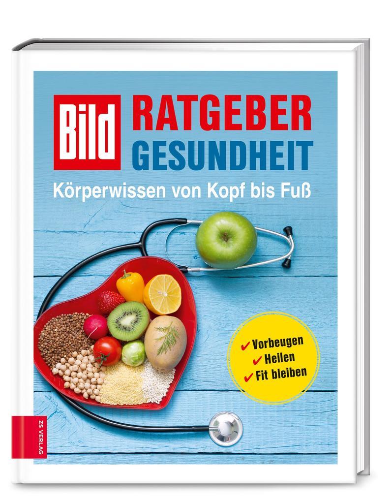 BILD Ratgeber Gesundheit - Körperwissen von Kopf bis Fuß als Buch (gebunden)