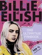 Billie Eilish: Das ultimative Fanbook