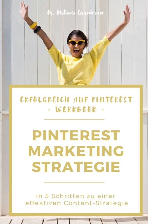 Erfolgreich auf Pinterest: Workbook Marketing-Strategie als Buch (kartoniert)