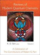 Reviews of Modern Quantum Chemistry: A Celebration of the Contributions of Robert G Parr (in 2 Volumes)