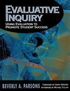 Evaluative Inquiry: Using Evaluation to Promote Student Success