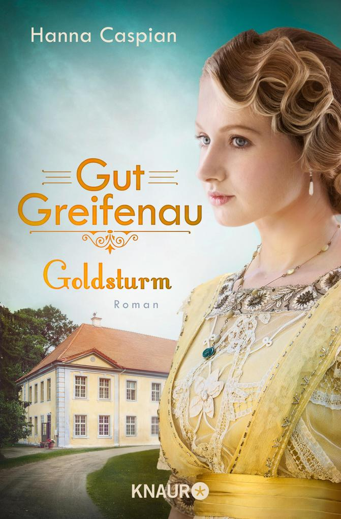 Gut Greifenau - Goldsturm als eBook epub