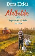 Mathilda oder Irgendwer stirbt immer