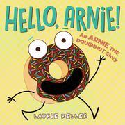 Hello, Arnie!: An Arnie the Doughnut Story