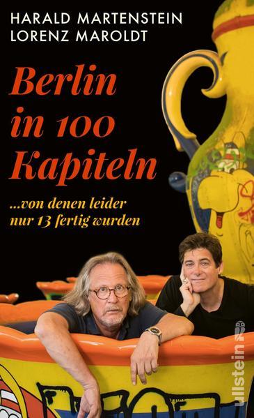 Berlin in hundert Kapiteln, von denen leider nur dreizehn fertig wurden als Buch (gebunden)