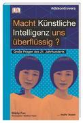 #dkkontrovers. Macht Künstliche Intelligenz uns überflüssig?