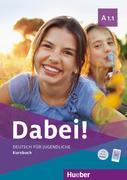 Dabei! A1.1. Deutsch für Jugendliche.Deutsch als Fremdsprache. Kursbuch