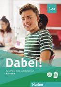 Dabei! A2.1. Deutsch für Jugendliche.Deutsch als Fremdsprache. Kursbuch