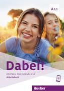 Dabei! A1.1. Deutsch für Jugendliche.Deutsch als Fremdsprache. Arbeitsbuch