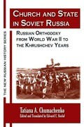 Church and State in Soviet Russia: Russian Orthodoxy from World War II to the Khrushchev Years
