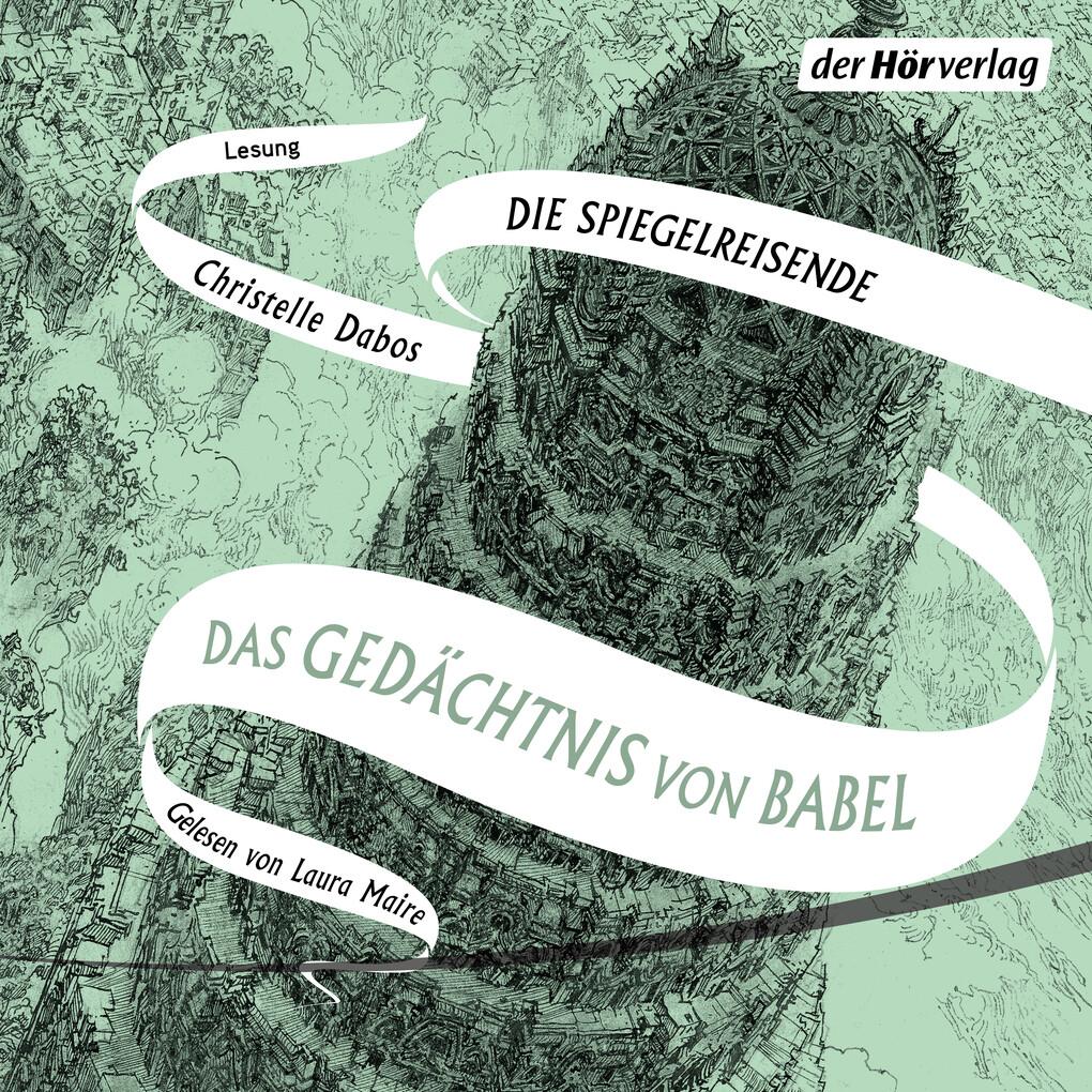 Das Gedächtnis von Babel als Hörbuch Download