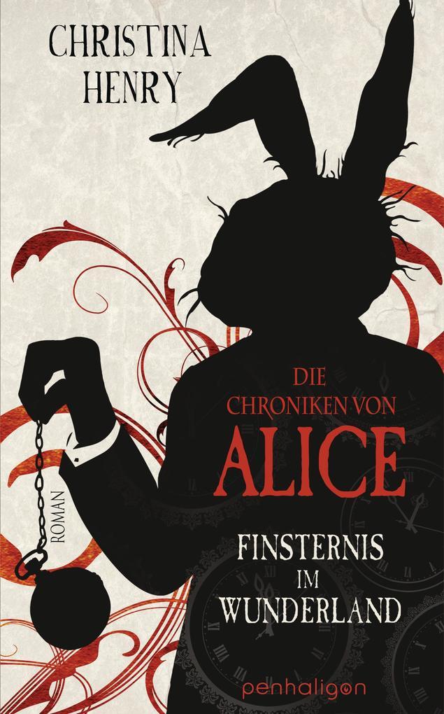 Die Chroniken von Alice - Finsternis im Wunderland als eBook epub