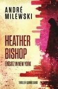 Heather Bishop - Einsatz in New York
