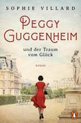 Peggy Guggenheim und der Traum vom Glück