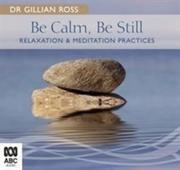 Be Calm, Be Still