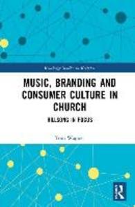 Music, Branding and Consumer Culture in Church als Buch (gebunden)