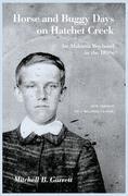 Horse and Buggy Days on Hatchet Creek: An Alabama Boyhood in the 1890s