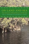 On Land and Sea: Native American Uses of Biological Resources in the West Indies