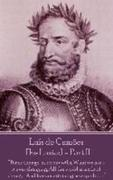 "Luis de Camoes - The Lusiad - Part II: ""Times change, as do our wills, What we are - is ever changing; All the world is made of change, And forever at"