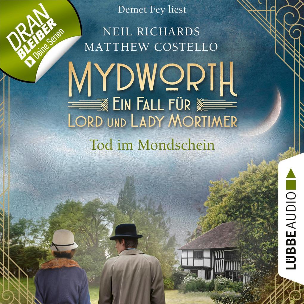Tod im Mondschein - Mydworth - Ein Fall für Lord und Lady Mortimer 2 (Ungekürzt) als Hörbuch Download