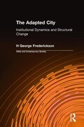 The Adapted City: Institutional Dynamics and Structural Change: Institutional Dynamics and Structural Change
