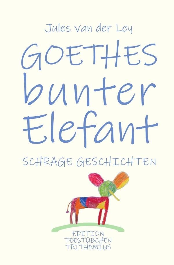 Goethes bunter Elefant als Buch (kartoniert)