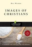 Images of Christians: 8 Studies for Individuals or Groups