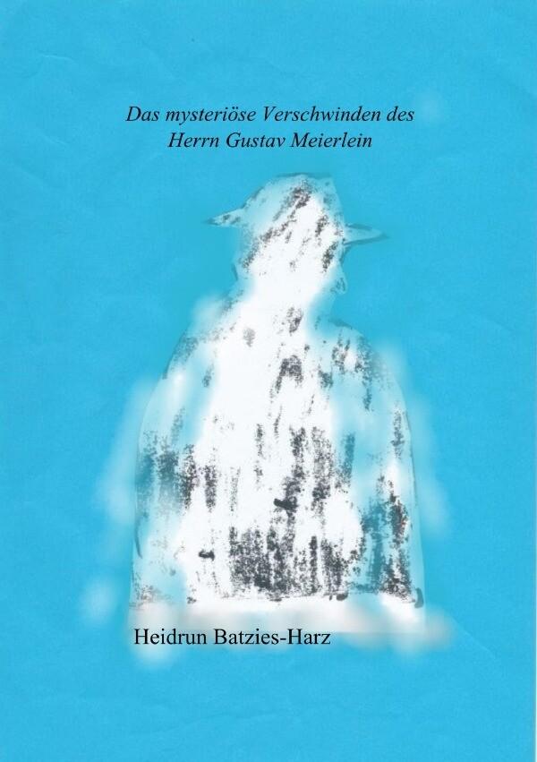 Das mysteriöse Verschwinden des Herrn Gustav Meierlein als Buch