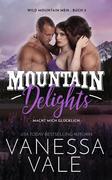 Mountain Delights - macht mich glücklich (Wild Mountain Men, #2)