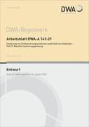 Arbeitsblatt DWA-A 143-21 Sanierung von Entwässerungssystemen außerhalb von Gebäuden - Teil 21: Bauliche Sanierungsplanung (Entwurf)