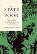The State and the Poor: Public Policy and Political Development in India and the United States