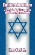 The International Jew: Jewish Influences in American Life