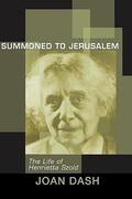 Summoned to Jerusalem: The Life of Henrietta Szold