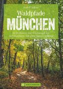 Waldpfade München