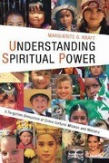 Understanding Spiritual Power: A Forgotten Dimension of Cross-Cultural Mission and Ministry