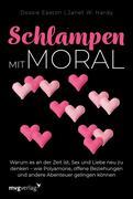Schlampen mit Moral: Erweiterte Neuausgabe