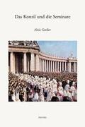 Das Konzil Und Die Seminare: Die Ausbildung Der Priester in Der Dynamik Des Zweiten Vatikanums