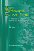 Modern Biotechnology in Postmodern Times? a Reflection on European Policies and Human Agency