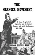 The Granger Movement: A Study of Agricultural Organization and Its Political, Economic, and Social Manifestations, 1870-1880