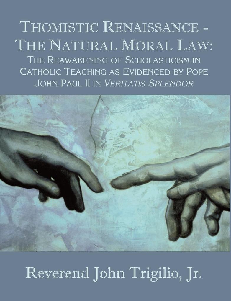 Thomistic Renaissance - The Natural Moral Law a...