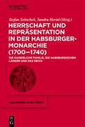 Herrschaft und Repräsentation in der Habsburgermonarchie (1700-1740)