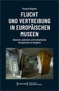 Flucht und Vertreibung in europäischen Museen