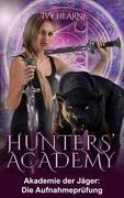 Hunters' Academy - Akademie der Jäger: Die Aufnahmeprüfung