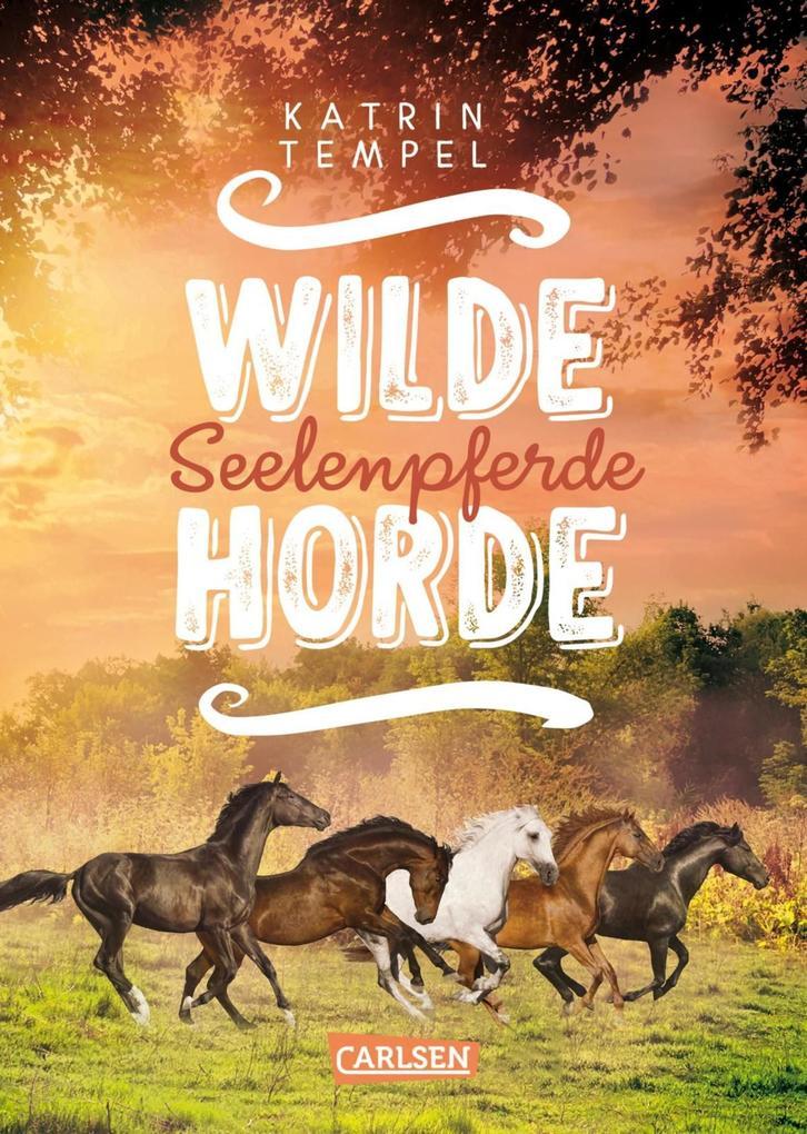 Wilde Horde 3: Seelenpferde als eBook epub