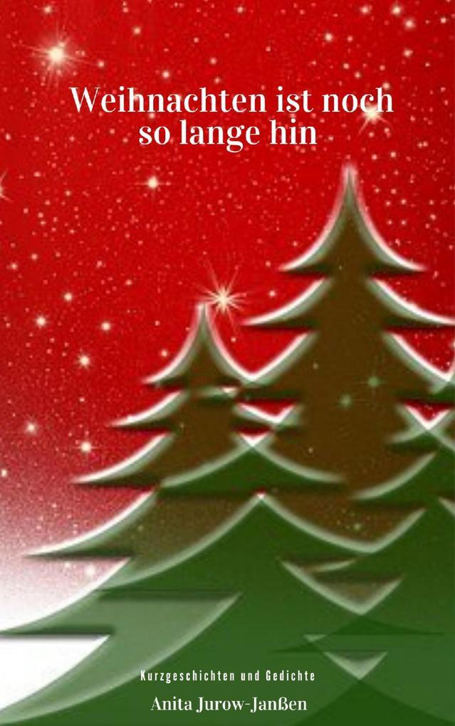 Weihnachten ist noch so lange hin als eBook epub